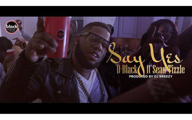 NewMusic D-Black – Say Yes ft  Sean Tizzle (Prod By DJ Breezy