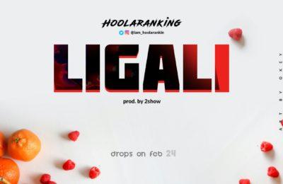 Hoolaranking - Ligali (Produced by 2show)