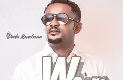 Dada Kwabena_Woara_Produced By Joe Kole